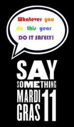 '' Say Something '' Mardi-Gras 2011
